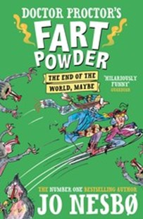 Doctor Proctor's Fart Powder: The End of the World. Maybe. by Jo Nesbo (9781471174605) - PaperBack - Children's Fiction