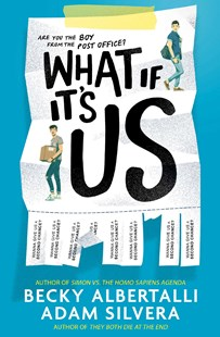 What If It's Us by Becky Albertalli, Becky Albertalli (9781471176395) - PaperBack - Children's Fiction
