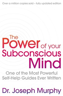 Power Of Your Subconscious Mind (revised): One Of The Most Powerful Self-help Guides Ever Written! by Joseph Murphy, Ian McMahan (9781471179396) - PaperBack - Social Sciences Psychology