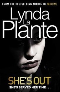 She's Out by Lynda La Plante (9781471187148) - PaperBack - Crime Mystery & Thriller