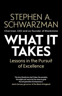 What It Takes: Lessons in the Pursuit of Excellence by Stephen A. Schwarzman (9781471189555) - HardCover - Business & Finance