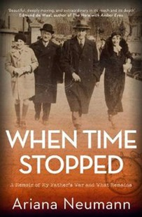 When Time Stopped by Ariana Neumann (9781471192937) - PaperBack - Biographies Political