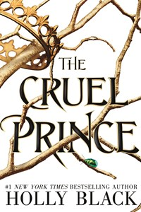 The Cruel Prince (Book 1, The Folk of the Air)