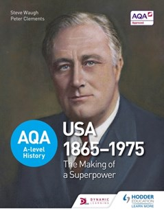 AQA A-level History: The Making of a Superpower: USA 1865-1975 by Peter Clements, Steve Waugh, John Wright (9781471837609) - PaperBack - History Latin America
