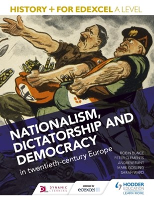 History+ for Edexcel A Level: Nationalism, dictatorship and democracy in twentieth-century Europe