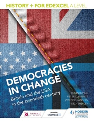 (ebook) History+ for Edexcel A Level: Democracies in change: Britain and the USA in the twentieth century