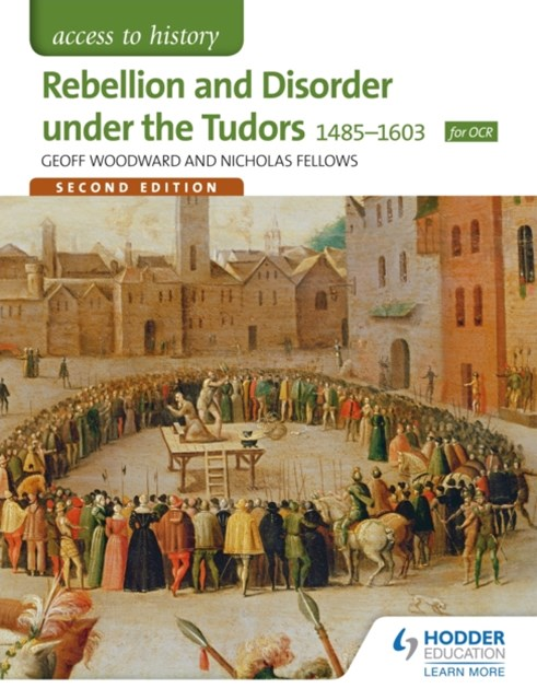 (ebook) Access to History: Rebellion and Disorder under the Tudors 1485-1603 for OCR Second Edition