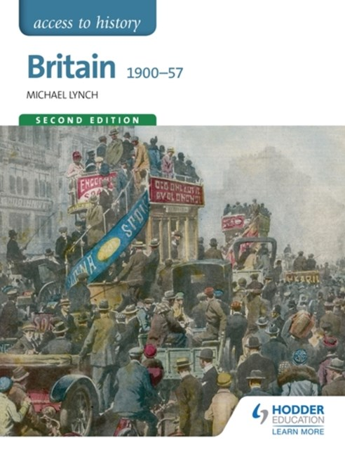 Access to History: Britain 1900-57 Second Edition