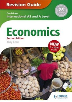 Cambridge International AS/A Level Economics Revision Guide 2nd edition