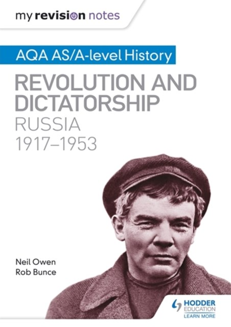 My Revision Notes: AQA AS/A-Level History: Revolution and Dictatorship: Russia, 1917-1953