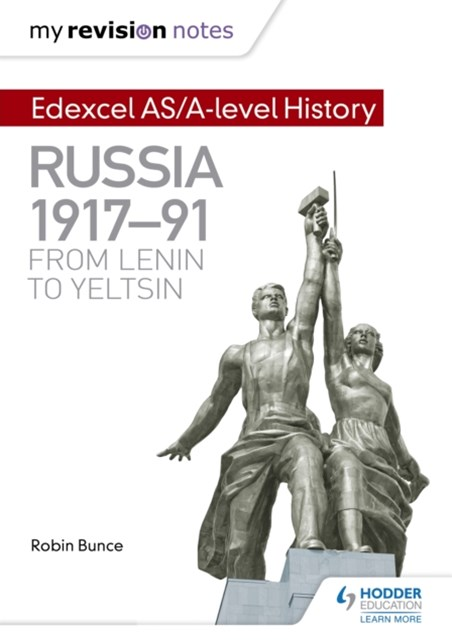 (ebook) My Revision Notes: Edexcel AS/A-level History: Russia 1917-91: From Lenin to Yeltsin