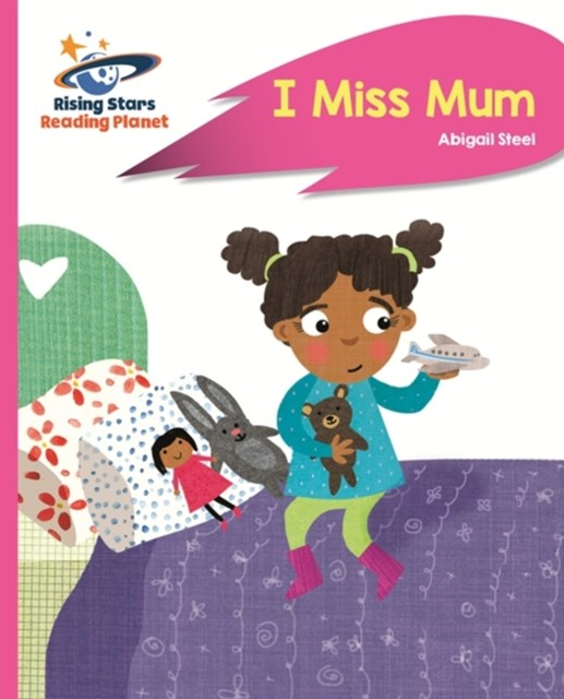 Reading Planet - I Miss Mum - Pink B: Rocket Phonics