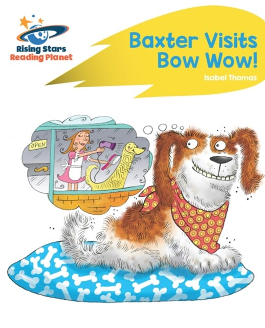 Reading Planet - Baxter Visits Bow Wow! - Yellow