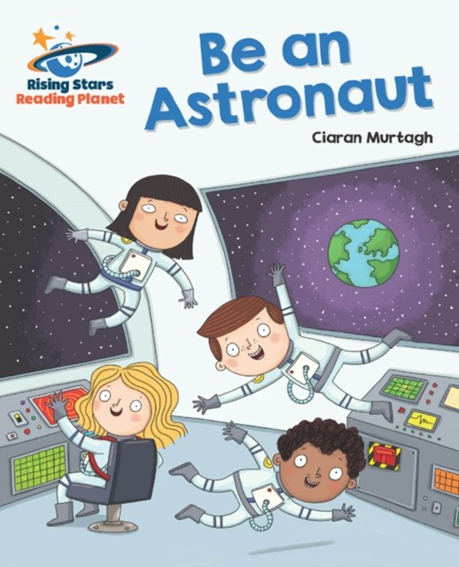 Reading Planet - Be an Astronaut - Turquoise