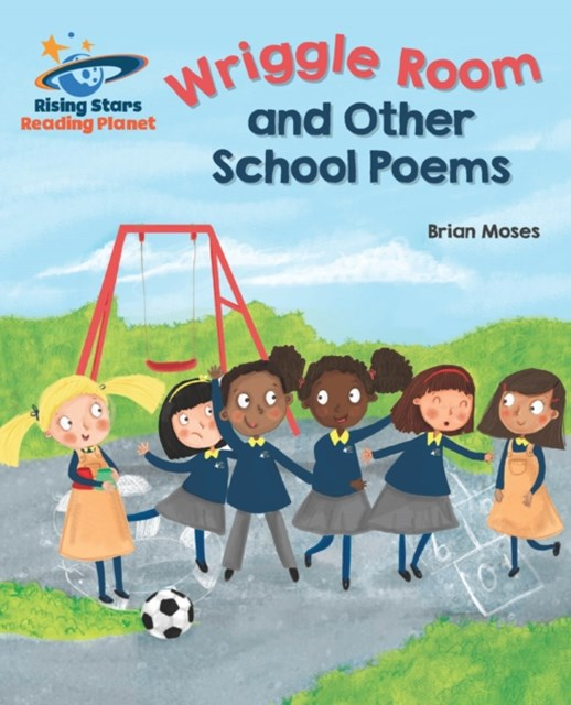 Reading Planet - Wriggle Room and Other School Poems - Gold
