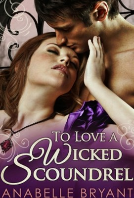 (ebook) To Love A Wicked Scoundrel (Three Regency Rogues, Book 1)
