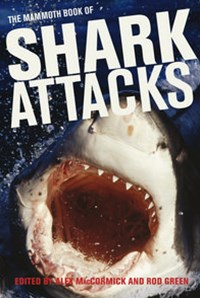 The Mammoth Book of Shark Attacks
