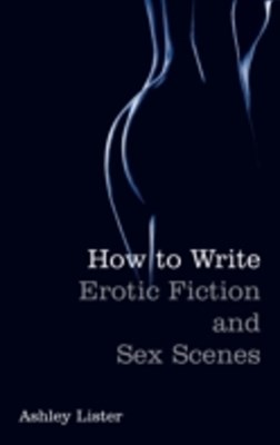 (ebook) How To Write Erotic Fiction and Sex Scenes
