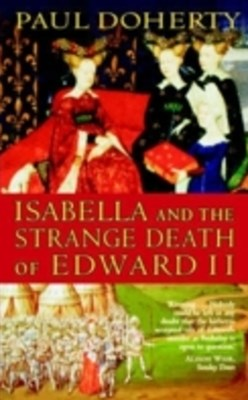 (ebook) Isabella and the Strange Death of Edward II