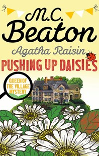 Agatha Raisin: Pushing up Daisies by M.C. Beaton (9781472117342) - PaperBack - Crime Mystery & Thriller