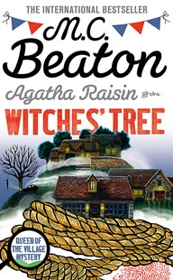 Agatha Raisin and the Witches' Tree by M.C. Beaton (9781472117366) - PaperBack - Crime Mystery & Thriller
