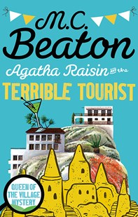 Agatha Raisin and the Terrible Tourist by M.C. Beaton (9781472121301) - PaperBack - Crime Mystery & Thriller