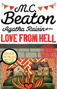 Agatha Raisin and the Love from Hell by M.C. Beaton (9781472121356) - PaperBack - Crime Mystery & Thriller