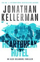 Heartbreak Hotel (Alex Delaware series, Book 32)
