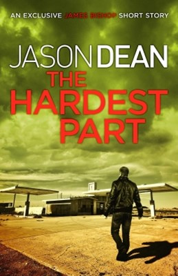 (ebook) The Hardest Part (A James Bishop Short Story)