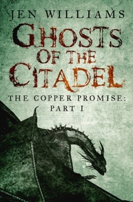 Ghosts of the Citadel (The Copper Promise Part 1)
