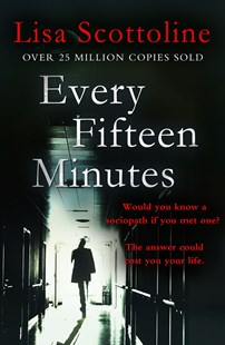 Every Fifteen Minutes by Lisa Scottoline (9781472221797) - PaperBack - Modern & Contemporary Fiction General Fiction