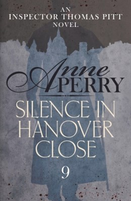 Silence in Hanover Close (Thomas Pitt Mystery, Book 9)