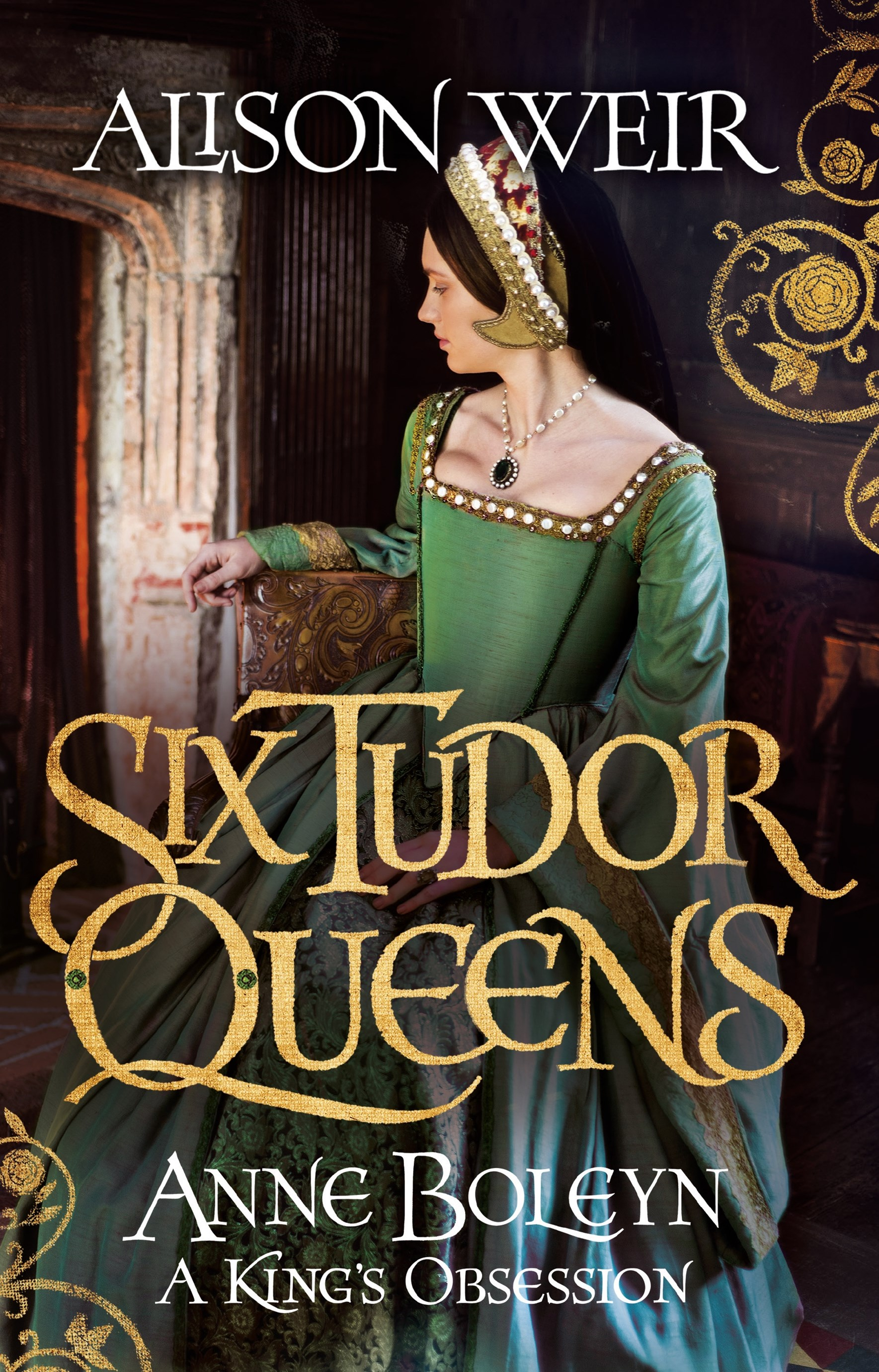 Anne Boleyn: A King's Obsession (Six Tudor Queens, Book 2)