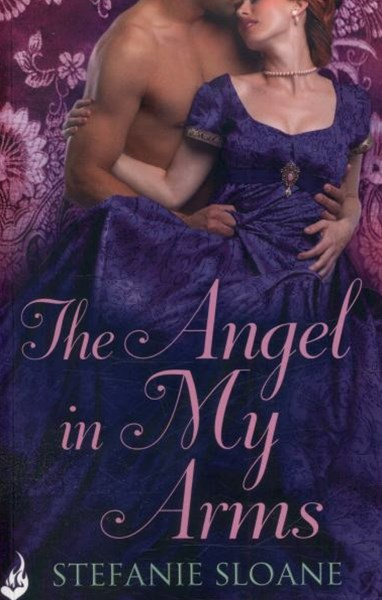 The Angel In My Arms: Regency Rogues Book 2