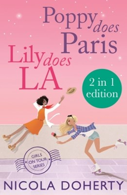 Poppy Does Paris & Lily Does LA (Girls On Tour BOOKS 1 & 2)