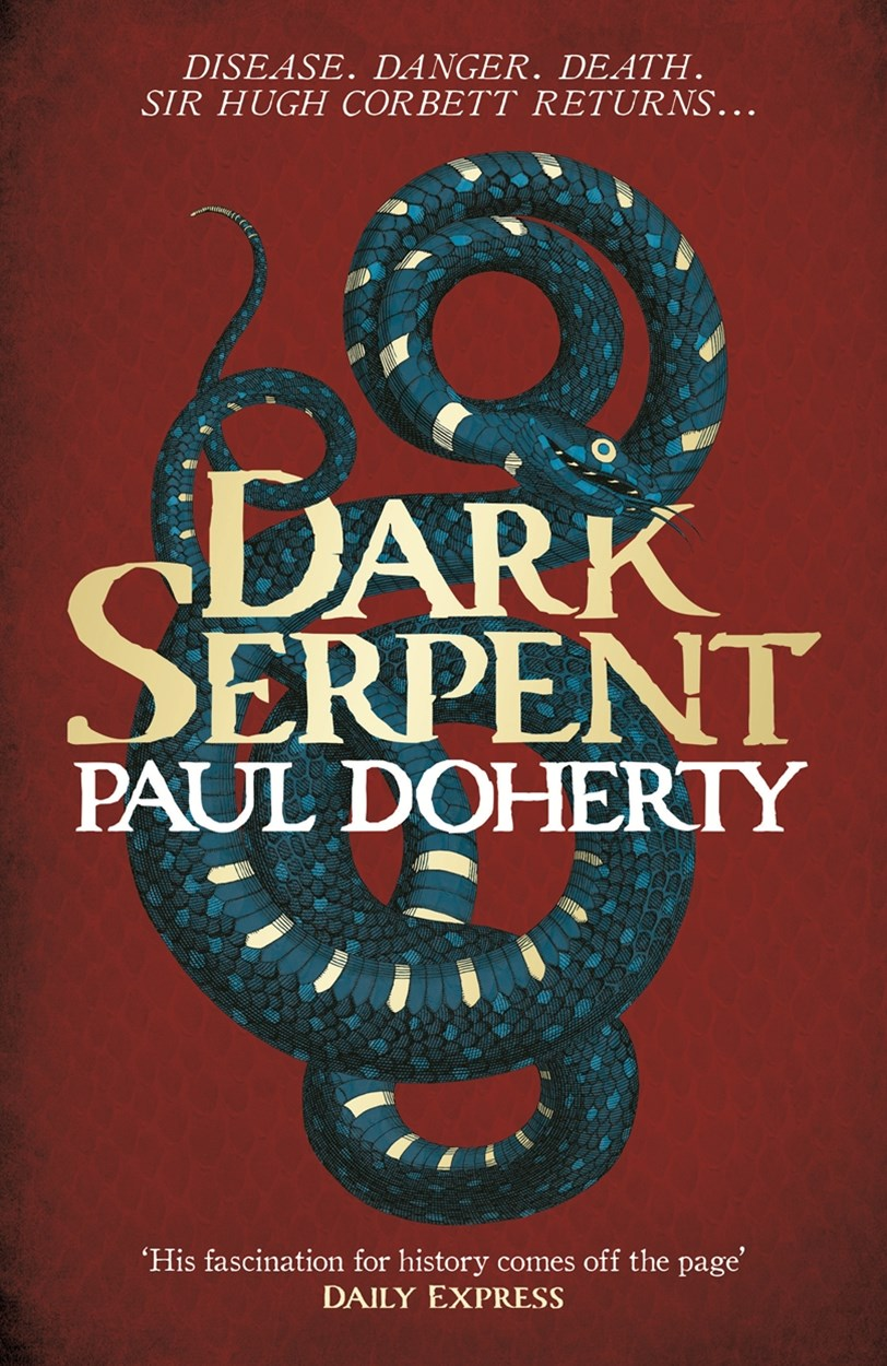 Dark Serpent (Hugh Corbett Mysteries, Book 18)