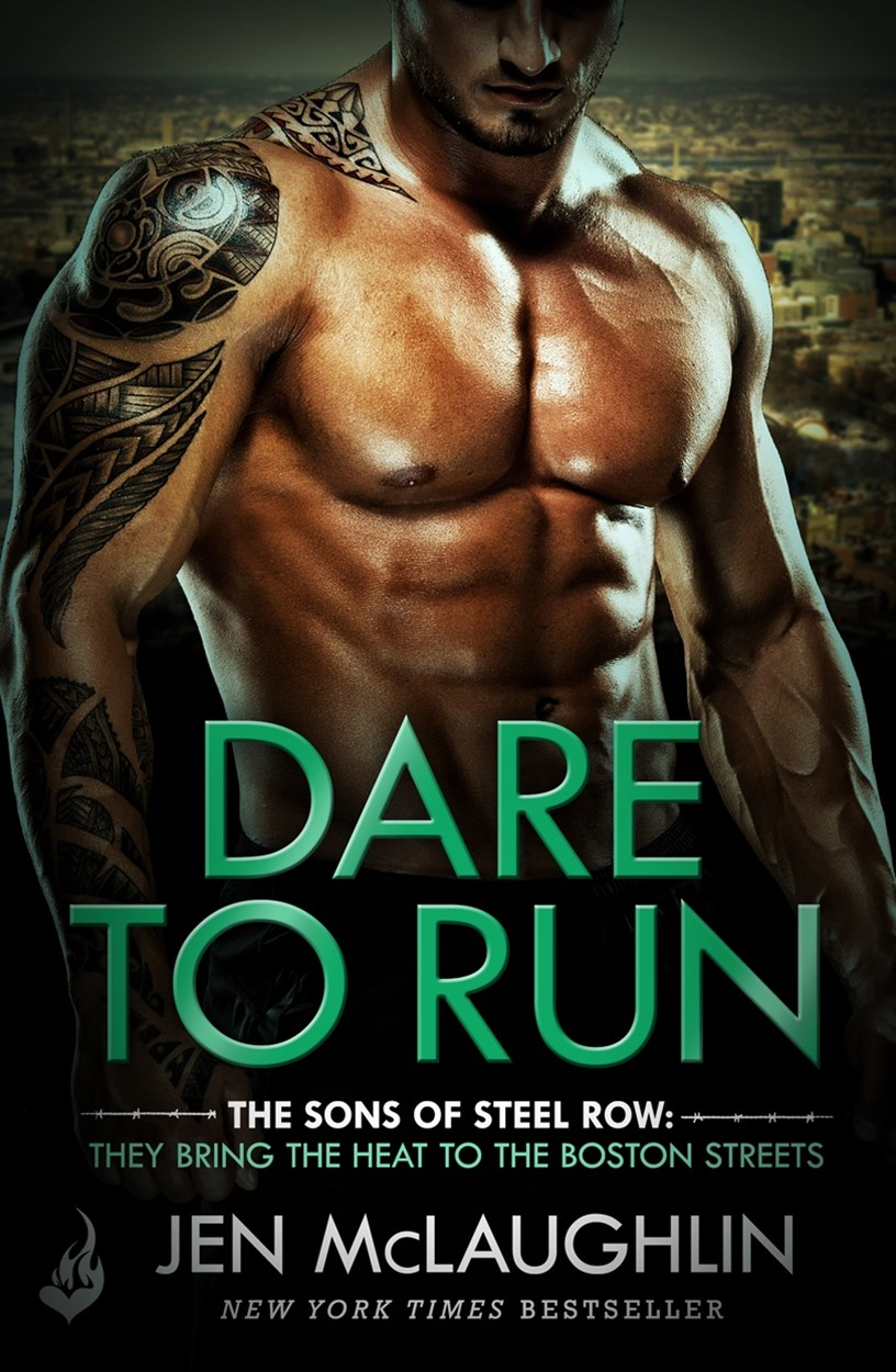 Dare To Run: The Sons of Steel Row 1 (The stakes are dangerously high...and the passion is seriousl