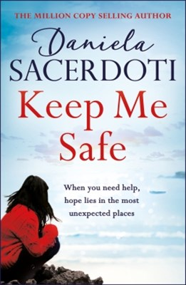 Keep Me Safe: From the bestselling author of Watch Over Me (Seal Island)