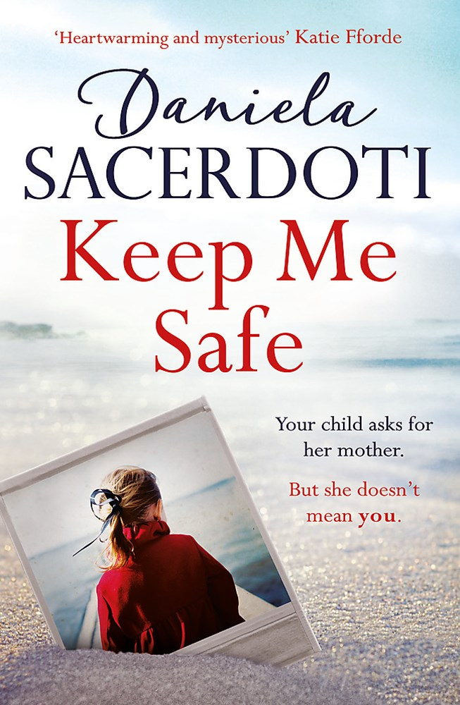 Keep Me Safe: Be swept away by this breathtaking love story with a heartbreaking twist