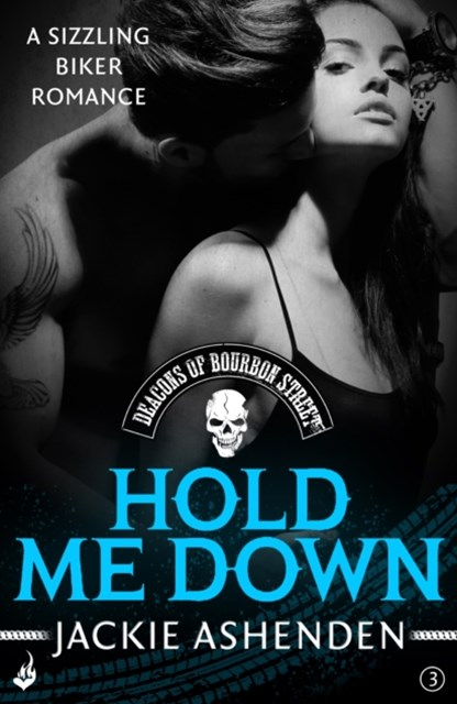 (ebook) Hold Me Down: Deacons of Bourbon Street 3 (A sizzling biker romance)