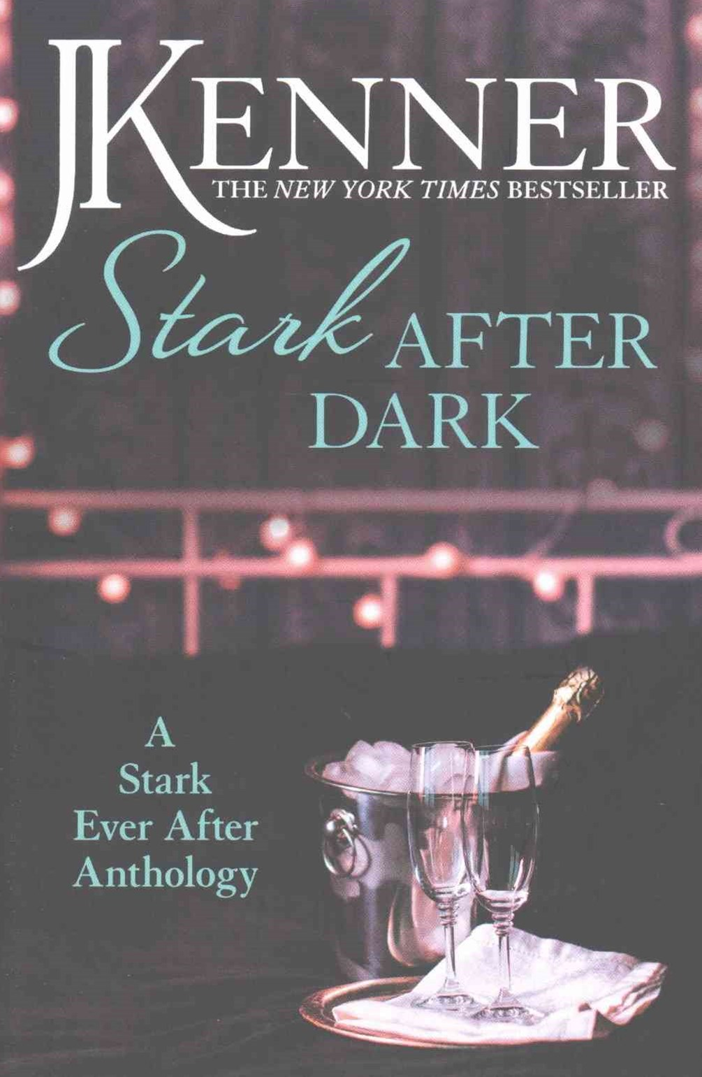 Stark After Dark: A Stark Ever After Anthology (Take Me, Have Me, Play Me Game, Seduce Me)