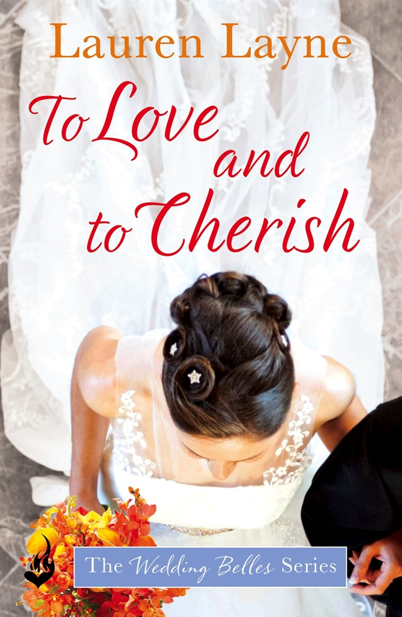 To Love And To Cherish: The Wedding Belles Book 3