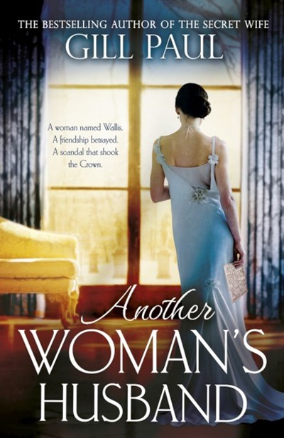Another Woman's Husband: A breathtaking story of intrigue, betrayal and the Crown