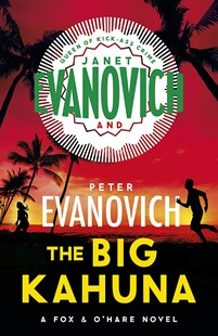 The Big Kahuna by Janet Evanovich (9781472260949) - PaperBack - Crime Mystery & Thriller