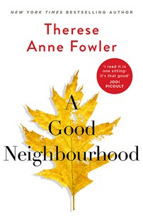 A Good Neighbourhood by Therese Anne Fowler (9781472269355) - PaperBack - Modern & Contemporary Fiction General Fiction