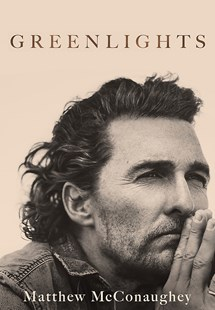 Greenlights by Matthew McConaughey (9781472283535) - PaperBack - Biographies Entertainment