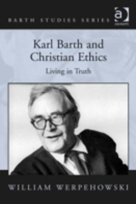 Karl Barth and Christian Ethics
