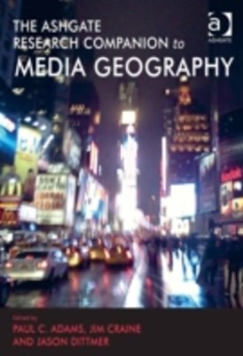 Ashgate Research Companion to Media Geography