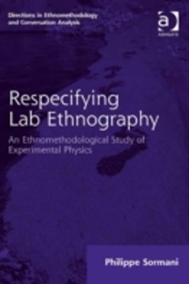 Respecifying Lab Ethnography