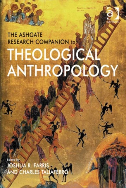 Ashgate Research Companion to Theological Anthropology